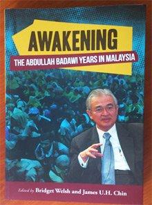 """PM 'Flip-Flop' Abdullah Ahmad Badawi's """"Awakening, the Abdullah Ahmad Badawi Years in Malaysia"""""""