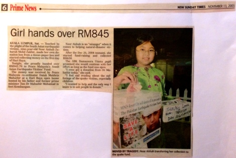 Nine years old Noor Aishah Zaharah's one girl feat to collect donation through her 'Tissue Box' for the Pakistan Earthquake Disaster Relief 2005, was featured in NST on 13 Nov 2005
